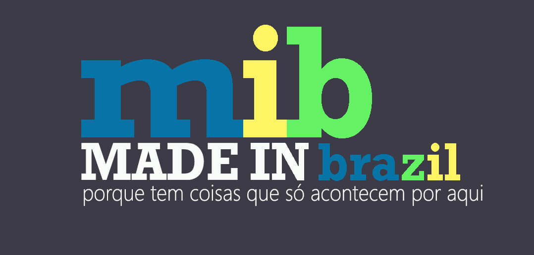 Made in Brazil (MIB)