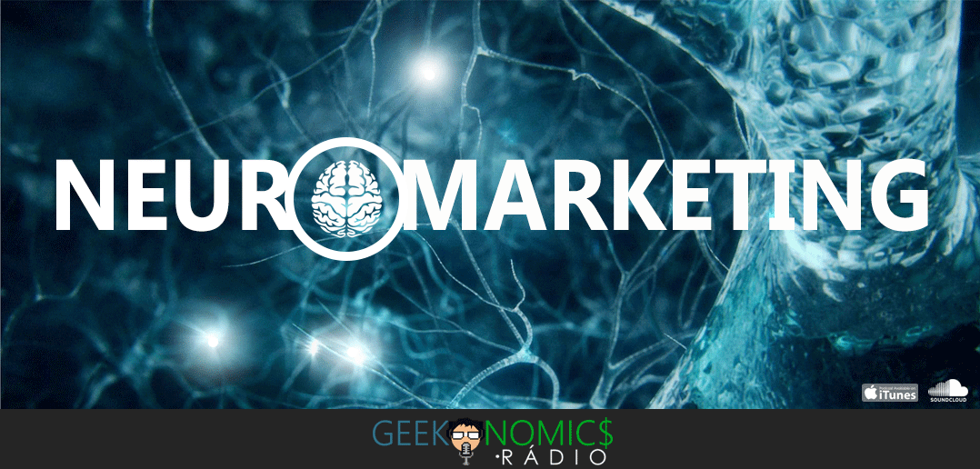 Geekonomics Radio [S01E01] – Neuromarketing