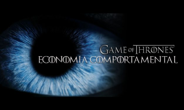 Game of Thrones & Economia Comportamental